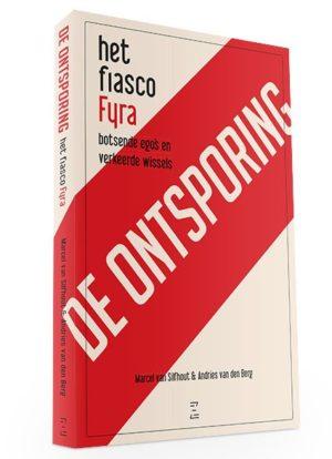 De Ontsporing: reconstructie van het fiasco Fyra